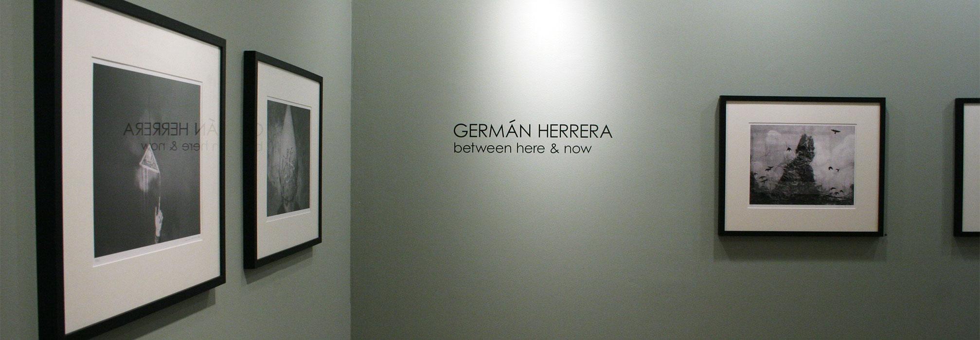 """Germán Herrera, """"Between Here & Now"""""""